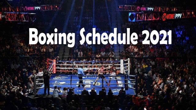 Boxing Schedule 2021